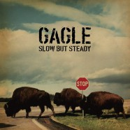 SLOW BUT STEADY / GAGLE
